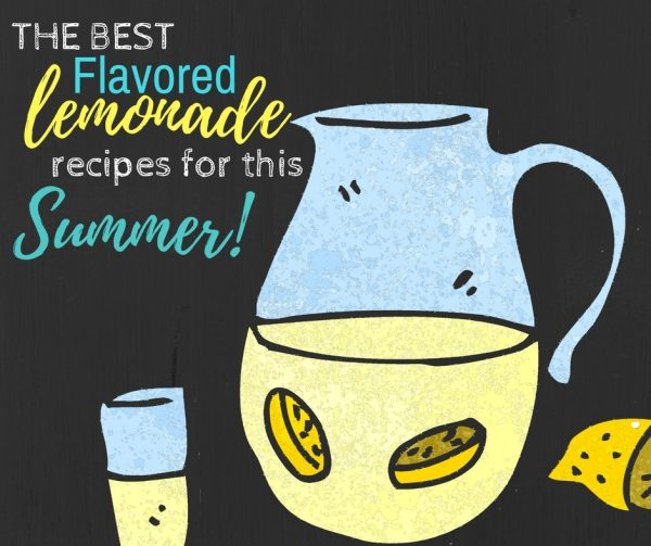 BEST Flavored Lemonade Recipes for Summer