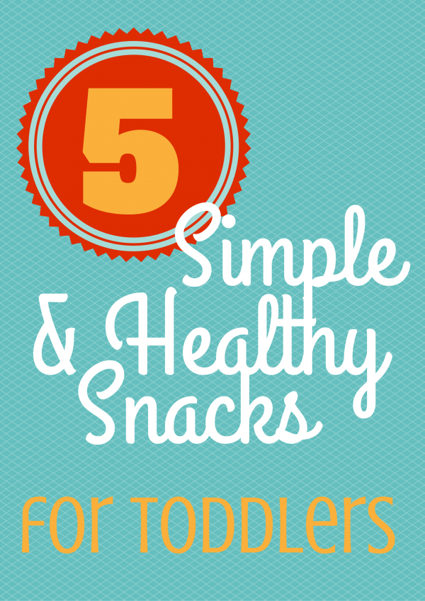 Simple Snacks for Toddlers