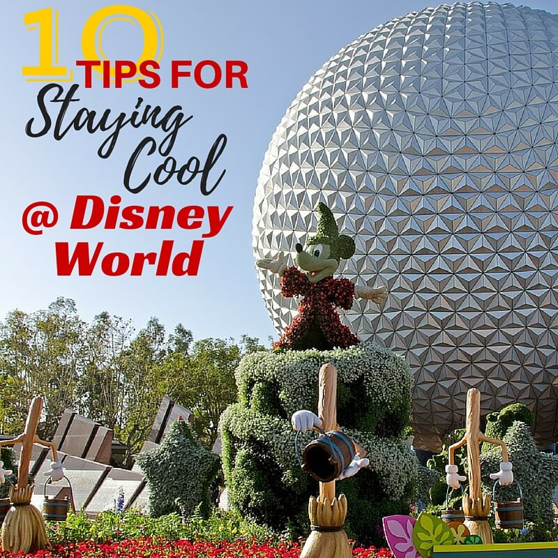 10 Tips for Staying Cool at Disney World