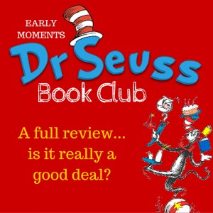 Early Moments Dr Seuss Review from an Unbiased Mom