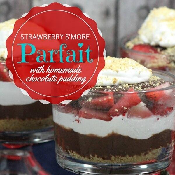 Homemade Chocolate Pudding Strawberry S'mores Parfait
