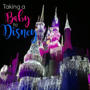 Taking a Baby to Disney World
