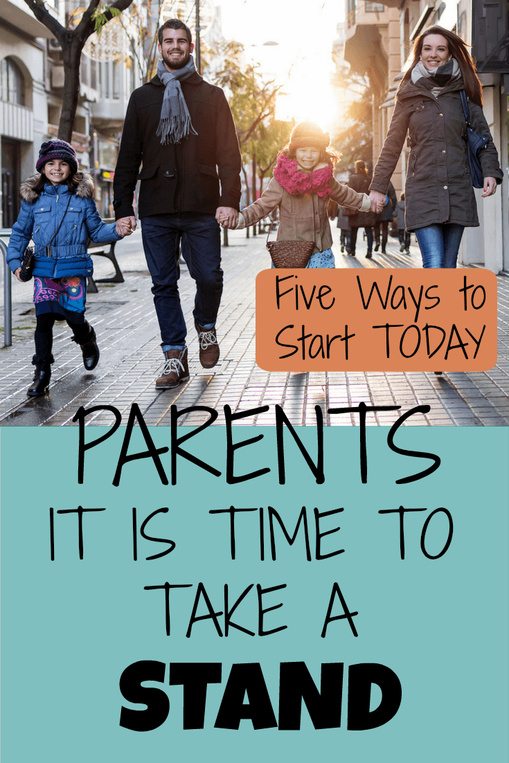 Five practical ways you can use today to start taking a stand in parenting.