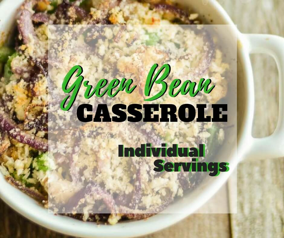 Green Bean Casserole - individual serving