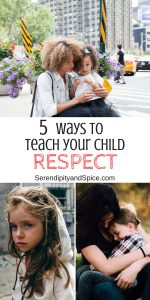 5 Ways To Teach Your Child Respect