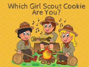 Which Girl Scout Cookie Are You Quiz