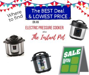 The Best Deals on Electric Pressure Cookers