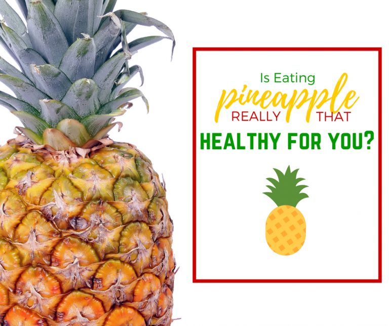 Is eating pineapple healthy for you?