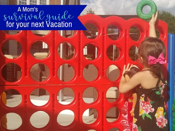 A Mom's Essential Survival Guide for Your Next Vacation