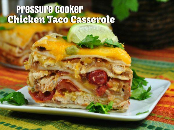 Pressure Cooker Chicken Taco Casserole