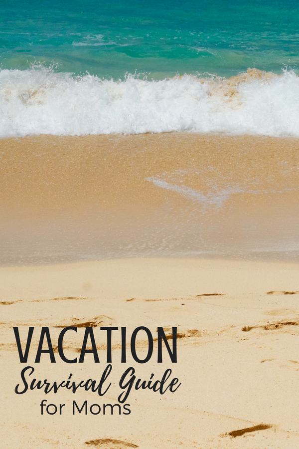 Vacation Survival Guide for Moms