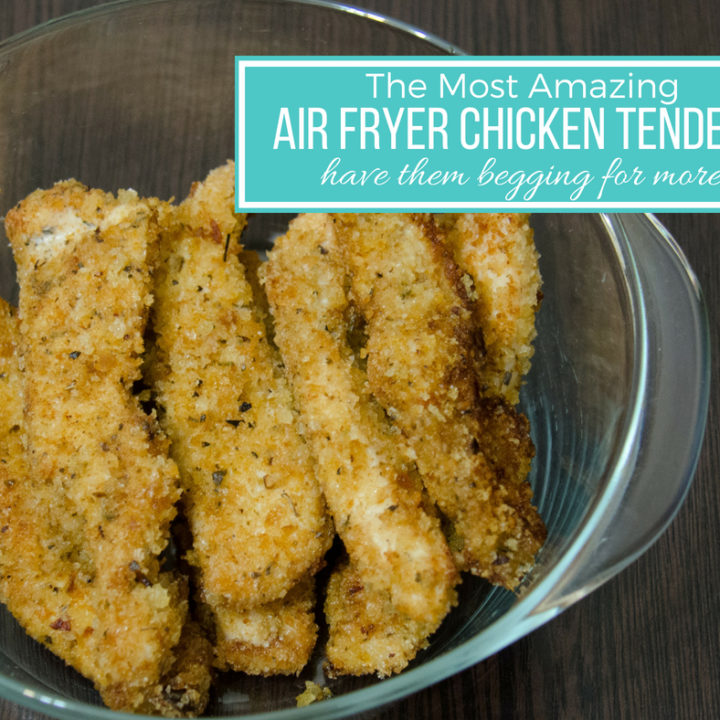 The Best Air Fryer Chicken Tenders Recipe Easy Delicious Fast