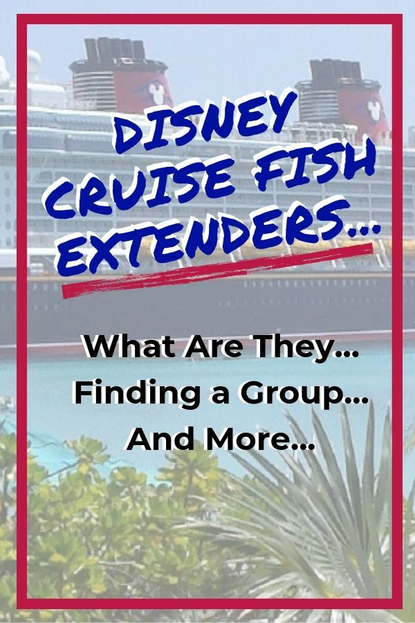 What are Disney Cruise Fish Extenders?