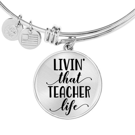 Teacher Appreciation Gift - Livin' that Teacher Life Bracelet