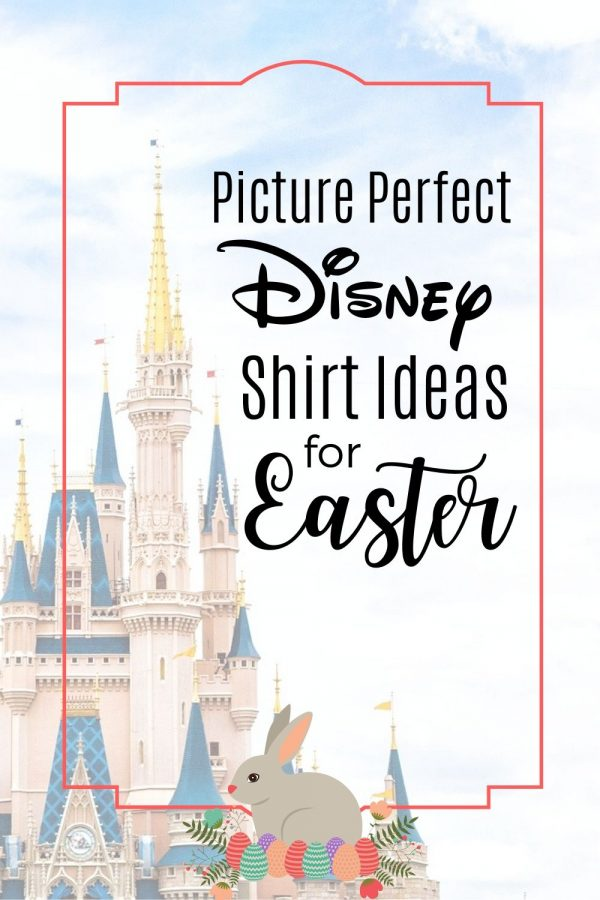 Disney Shirts for Easter - The perfect Family Disney Shirts for Easter vacation